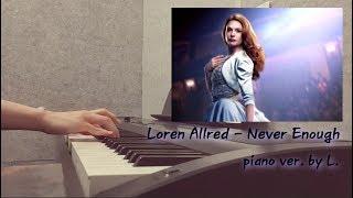 Download Lagu Loren Allred - Never Enough (위대한쇼맨 OST - The Greatest Showman) + 가사 (Lyricis), / 글로리아엘 (Gloria L.) Mp3