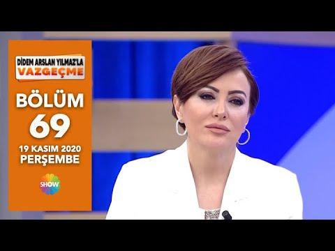 Didem Arslan Yılmaz'la Vazgeçme 69. Bölüm | 19 Kasım 2020