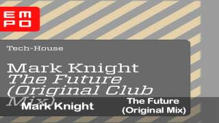 Mark Knight - The Future (Original Mix)