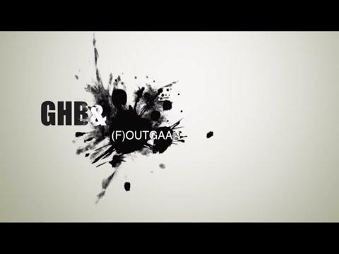 GHB & (F)OUTGAAN
