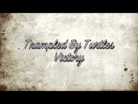 Trampled By Turtles-Victory