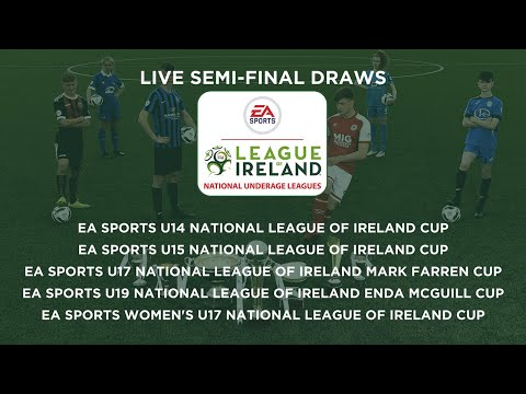 EA SPORTS LEAGUE OF IRELAND  NATIONAL UNDERAGE LEAGUES - SEMI-FINAL DRAWS