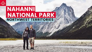 Nahanni National Park Canada - World's FIRST UNESCO World Heritage Site!