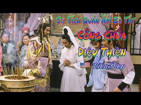 Cuộc Sống Mỹ HienDiep   Sự Tích Quán Âm Bồ Tát Công Chúa Diệu Thiện