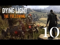 Dying Light: The Following #10 (Coop) | Let's Play