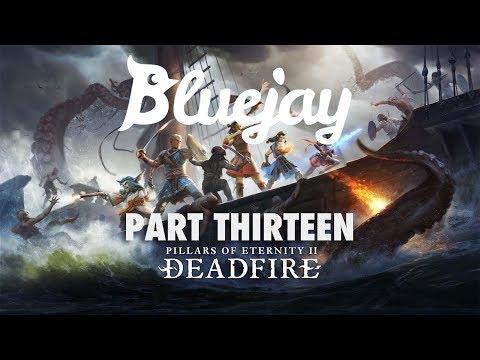 Bluejay Plays Pillars of Eternity 2: Deadfire [PT 13]