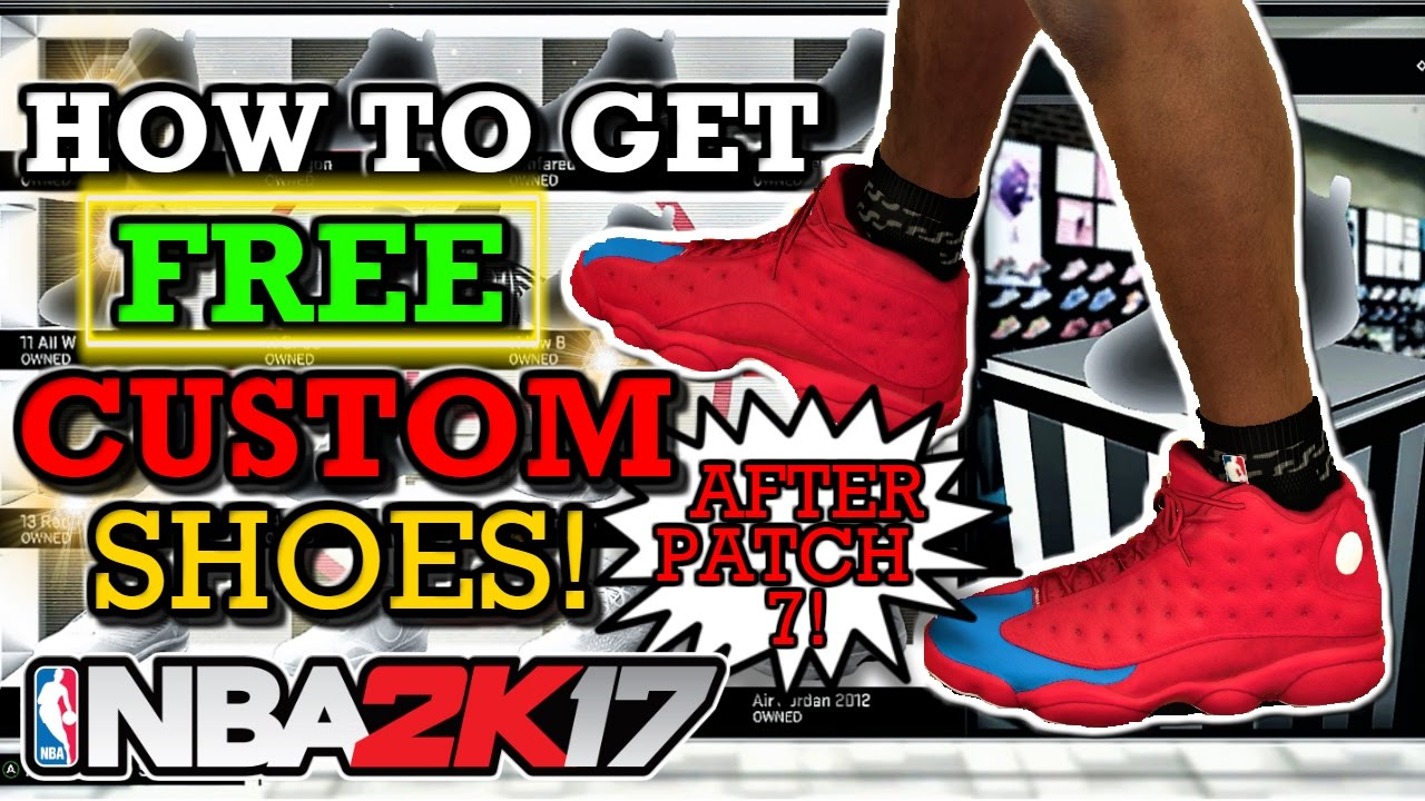NBA 2K17 HOW TO GET FREE CUSTOM SHOES!! (AFTER PATCH 7!) (STOP WASTING YOUR  VC!!) - YouTube