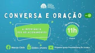 A importância dos relacionamentos   Conversa e Oração ON com Rev. Marcio Cleib   06/04/2020