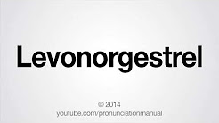 How to Pronounce Levonorgestrel