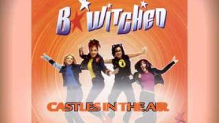 Watch Bwitched Castles In The Air video