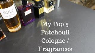 My Top 5 Patchouli Colognes / Fragrances (Hardcore Patchouli)