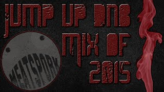 Jump Up DNB Mix of 2015 (Mixed by MeatSpork) - Free Download