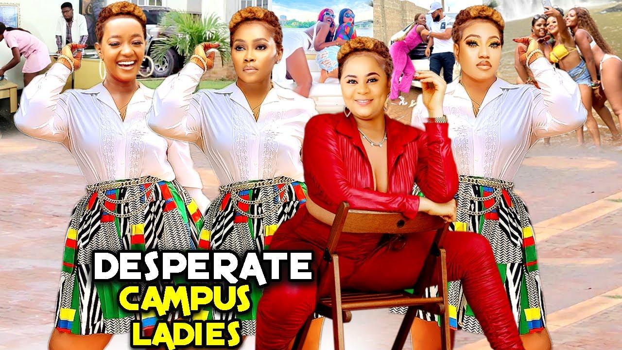 Download DESPERATE CAMPUS LADIES 1&2(Trending New Movie)UJU OKOLI/TANA ADELANA/LUCHY DONALD 2021 LATEST MOVIE