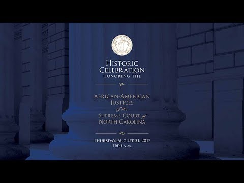 African-American Justices of the Supreme Court of North Carolina Ceremony