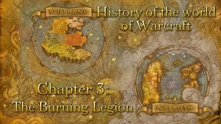 History of the world of Warcraft. Chapter Three: The Burning Legion