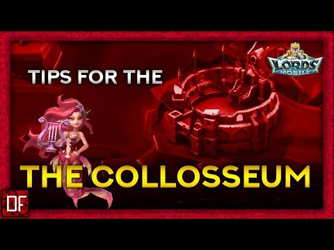 My COLOSSEUM GUIDE! - Lords Mobile