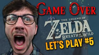 GAME OVER (encore) ! - Zelda: Breath of the wild Gameplay #5 FR
