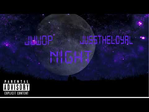Juwop - Night FT. JussTheLoyal (Official Audio)