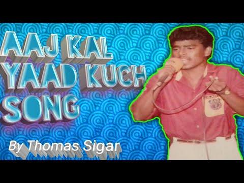 ✅ Aaj Kal yaad kuch song (remix) || Thomas sigar 👈🎻🎤🎶🎵🎼🎥🎷🎷🎹↗