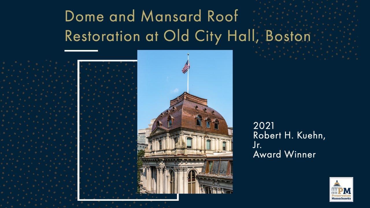 Awardee Spotlight: Dome and Mansard Roof Level Restoration at Old City Hall, Boston
