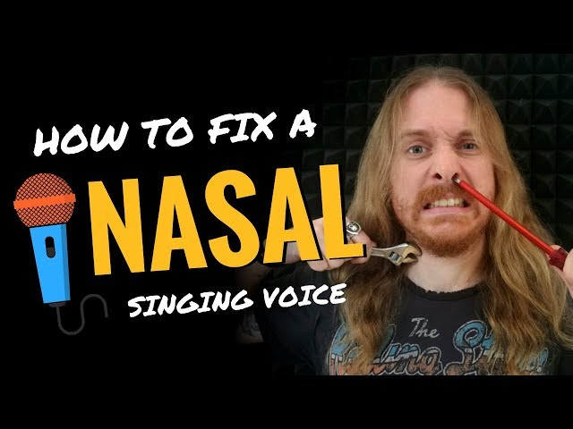 How To Fix A Nasal Singing Voice (Nasally Voice)