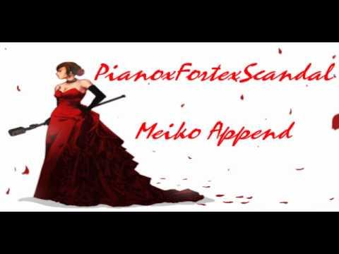 【MeikoAppend】PianoxFortexScandal【Full Version】
