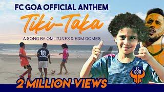 Tiki-Taka (Vamos Goa) - The Goan Football Song feat. FC Goa 2018