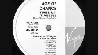 AGE OF CHANCE   TIMES UP TIMELESS 1990