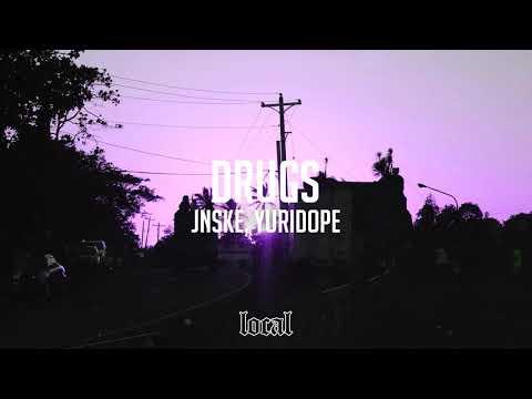 Jnske & Yuridope - Drugs