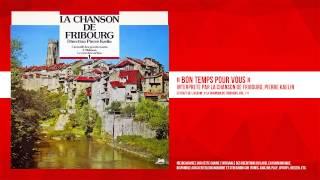 « Bon temps pour vous » - La Chanson de Fribourg, Pierre Kaelin