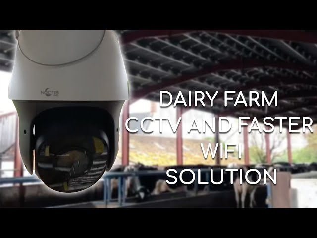 Dairy Farm CCTV and faster internet solution