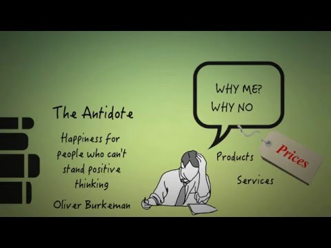 THE ANTIDOTE BY OLIVER BURKEMAN HAPPINESS FOR PEOPLE WHO CAN'T STAND POSITIVE THINKING