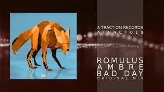 Atract019 - Romulus - Ambre - Bad Day (Original Mix)