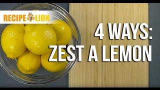 How to Zest a Lemon 4 Ways