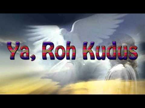 Lagu Rohani Kristen - Ya, Roh Kudus