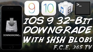 iOS 9 Downgrade For 32-Bit With FutureRestore and SHSH Blobs (No ApNonce) - NEW Update