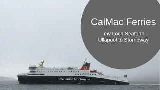 Ullapool to Stornoway aboard CalMac Loch Seaforth -ScotVlog2017 Ep 8