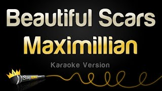 Maximillian - Beautiful Scars (Karaoke Version)