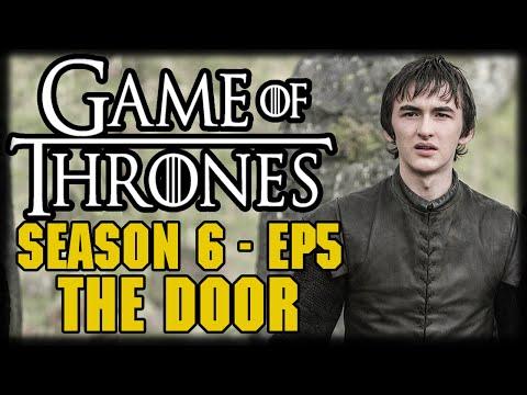 """Game of Thrones Season 6 Episode 5 """"The Door"""" Post Episode Recap and Review"""