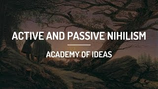 Active and Passive Nihilism