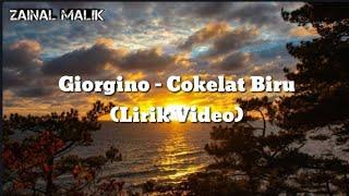 Giorgino - Cokelat Biru (Lirik Video)