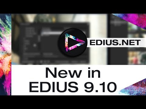 EDIUS.NET Podcast - New in EDIUS 9.10