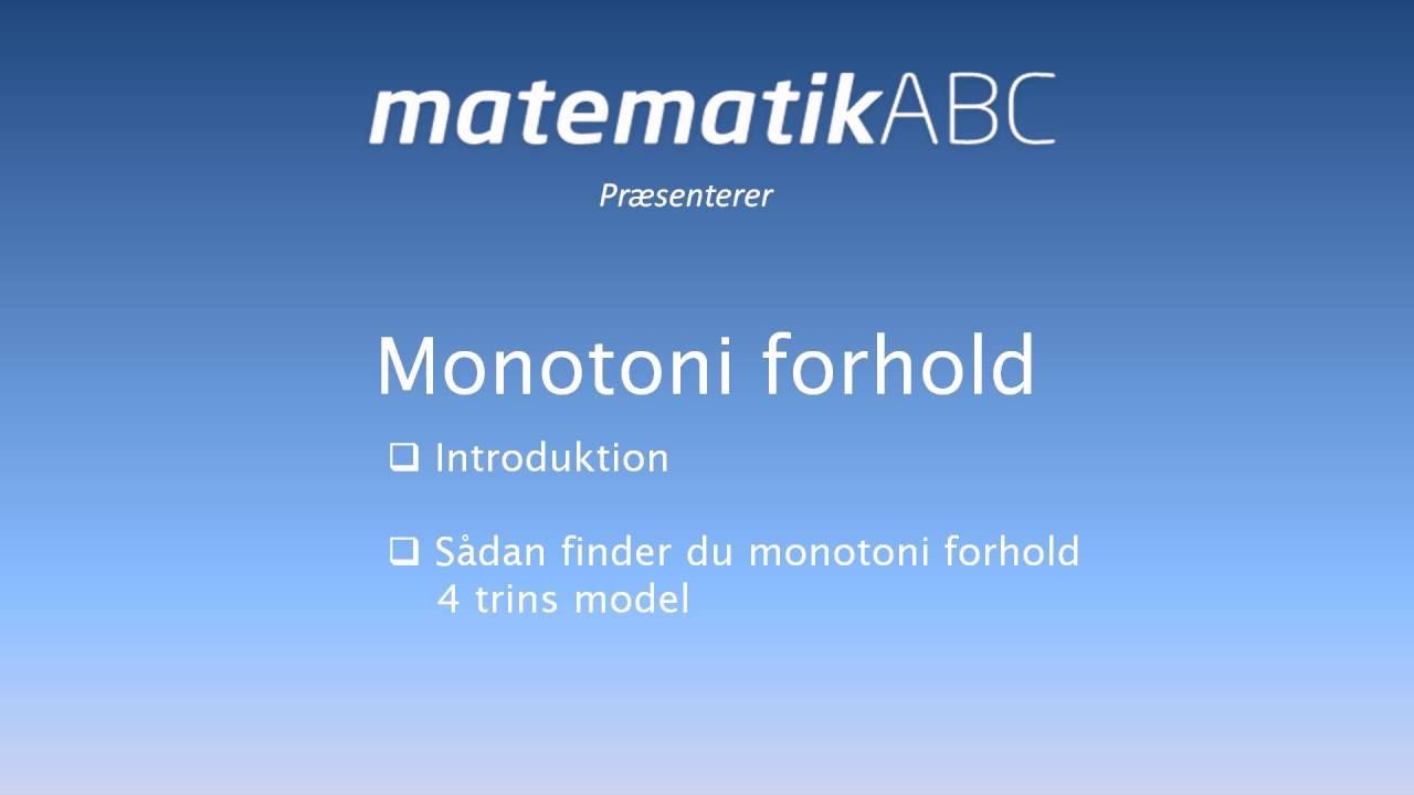 Differentialregning - Monotoni forhold