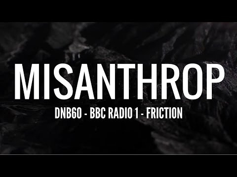 Misanthrop - DNB60 (BBC Radio 1 - Friction)