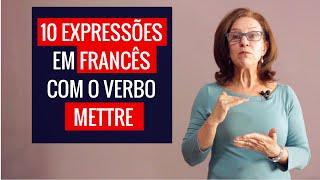 Video 10 Expressões em Francês com o Verbo Mettre download MP3, 3GP, MP4, WEBM, AVI, FLV Oktober 2018