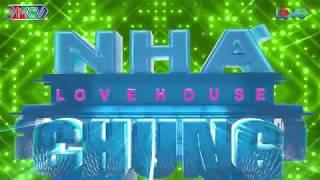 Trailer LOVE HOUSE - NGÔI NHÀ CHUNG | Tập 10 | 22h45 thứ Ba 17/10/2017