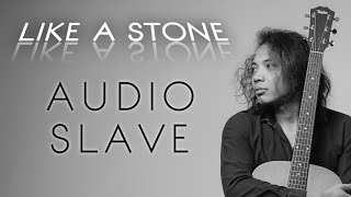 LIKE A STONE -AUDIO SLAVE | FELIX IRWAN