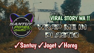 Viral Quotes Story WA ❗ Wrap Me in Plastic   DJ Topeng Remix (Bootleg)