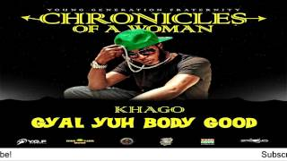 Khago – Gyal Yuh Body Good [Chronicles Of A Woman] - July 2016
