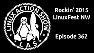 Rockin 2015 LinuxFest NW | Linux Action Show 362